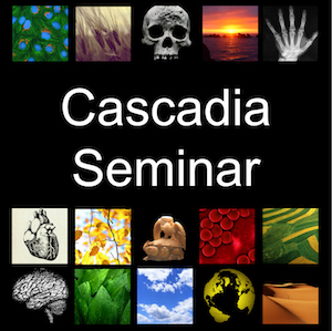 4th Cascadia Seminar in Medical Anthropology